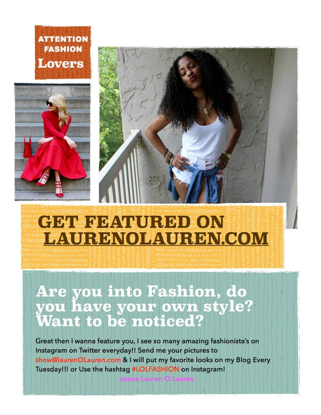 Send your Fashionable pictures to show@laurenolauren.com